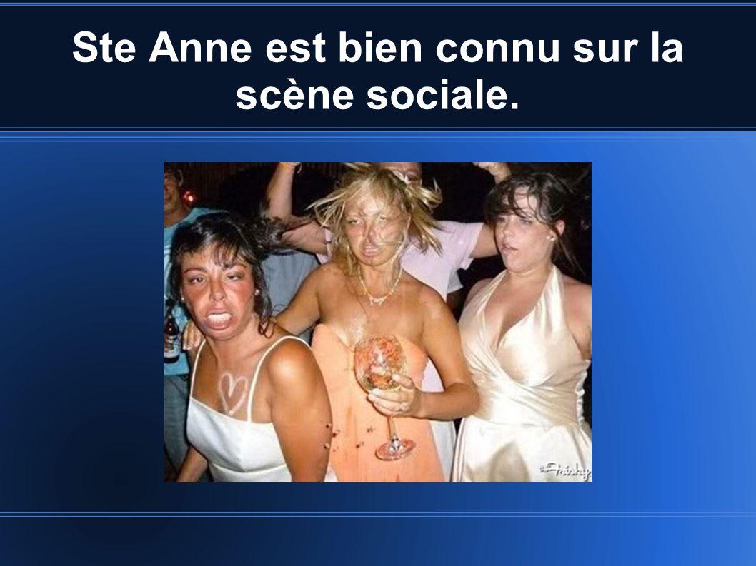 Ste Anne est bien connu sur la scène sociale.