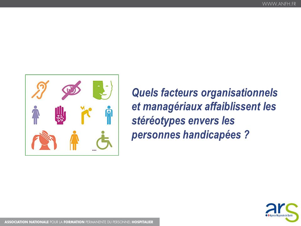 Quels facteurs organisationnels et managériaux affaiblissent les stéréotypes envers les personnes handicapées ?