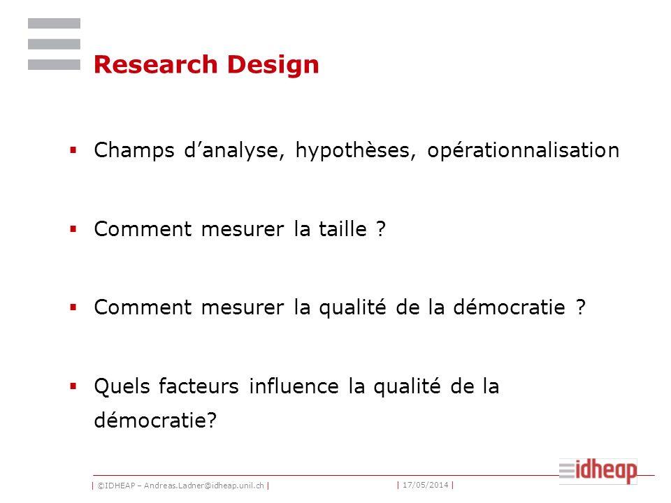 | ©IDHEAP – Andreas.Ladner@idheap.unil.ch | | 17/05/2014 | Research Design Champs danalyse, hypothèses, opérationnalisation Comment mesurer la taille .