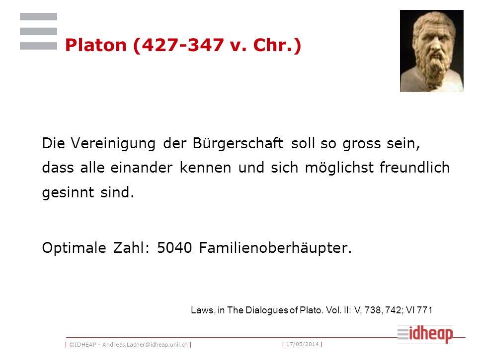 | ©IDHEAP – Andreas.Ladner@idheap.unil.ch | | 17/05/2014 | Platon (427-347 v.