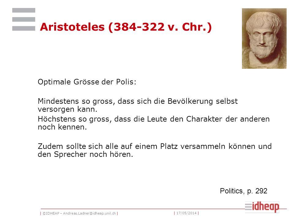 | ©IDHEAP – Andreas.Ladner@idheap.unil.ch | | 17/05/2014 | Aristoteles (384-322 v.