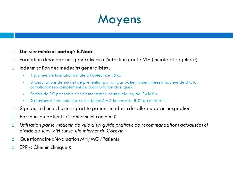Moyens Dossier médical partagé E-Nadis Formation des médecins généralistes à linfection par le VIH (initiale et régulière) Indemnisation des médecins