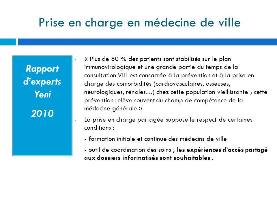 Prise en charge en médecine de ville Rapport dexperts Yeni 2010 « Plus de 80 % des patients sont stabilisés sur le plan immunovirologique et une grand