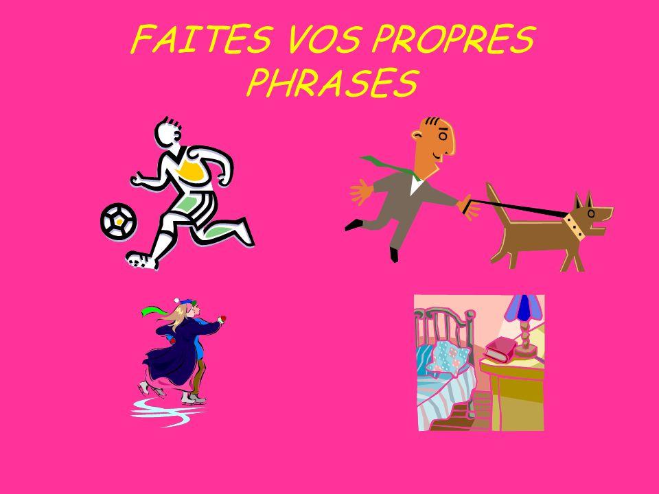 FAITES VOS PROPRES PHRASES