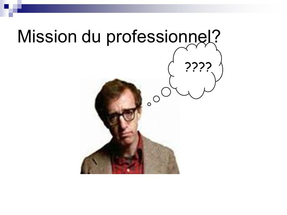 Mission du professionnel? ????