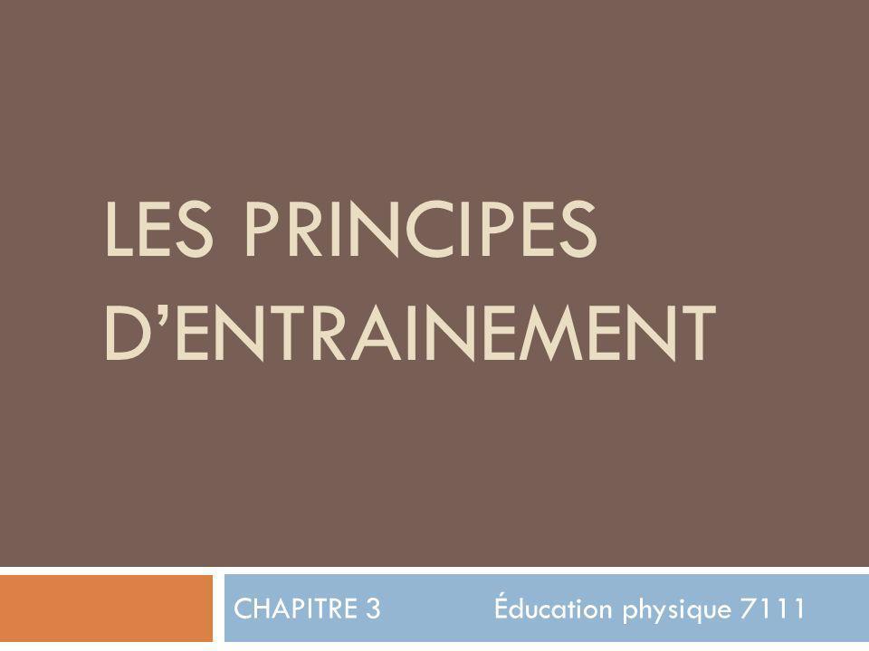 LES PRINCIPES DENTRAINEMENT CHAPITRE 3 Éducation physique 7111