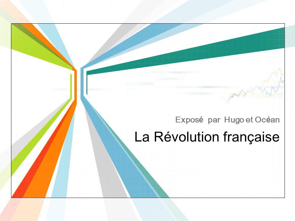 La Révolution française Exposé par Hugo et Océan