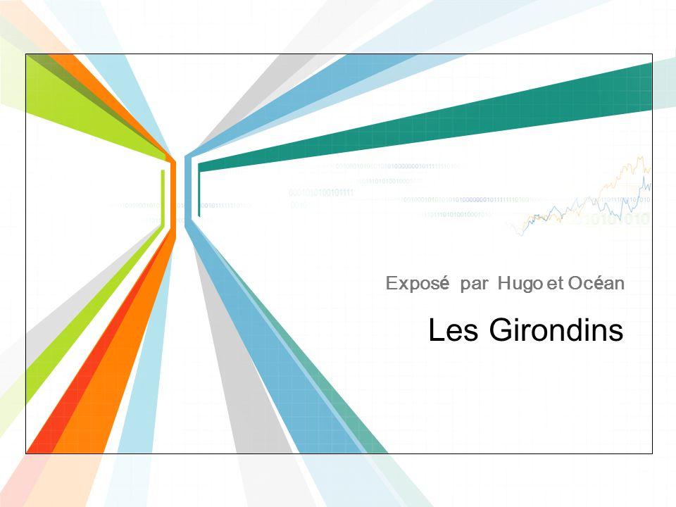 Les Girondins Exposé par Hugo et Océan