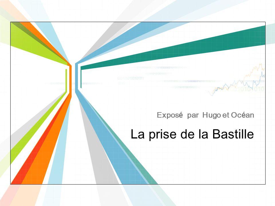 La prise de la Bastille Exposé par Hugo et Océan