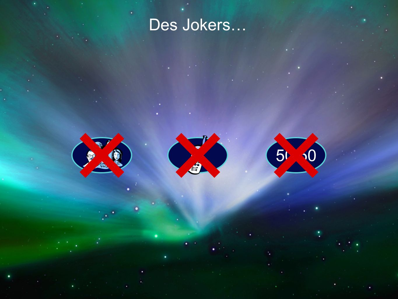 Des Jokers… 50/50