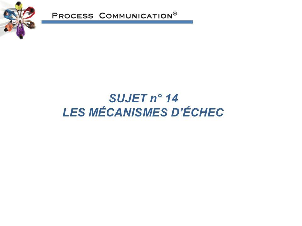 SUJET n° 14 LES MÉCANISMES DÉCHEC