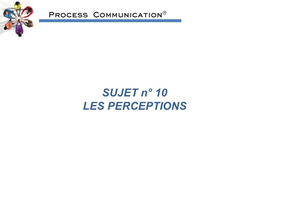 SUJET n° 10 LES PERCEPTIONS