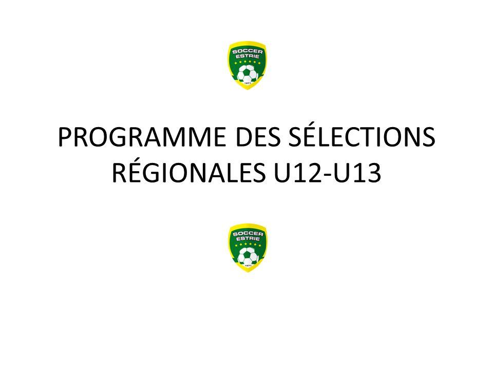 PROGRAMME DES SÉLECTIONS RÉGIONALES U12-U13