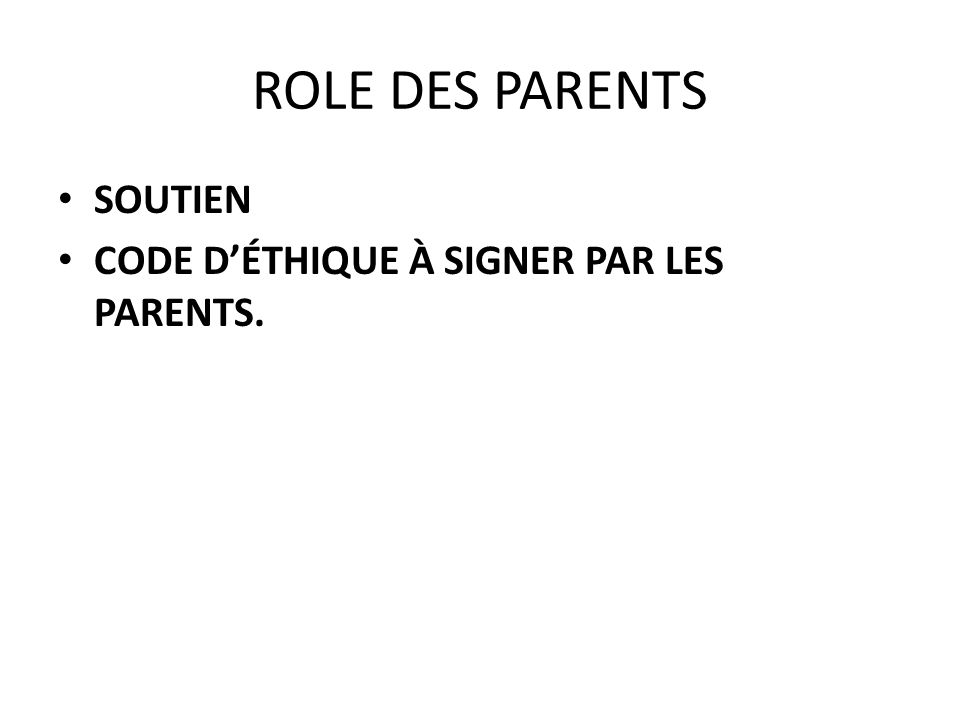 ROLE DES PARENTS SOUTIEN CODE DÉTHIQUE À SIGNER PAR LES PARENTS.