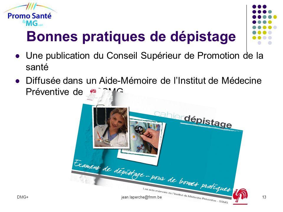 DMG+jean.laperche@fmm.be13 Bonnes pratiques de dépistage Une publication du Conseil Supérieur de Promotion de la santé Diffusée dans un Aide-Mémoire d