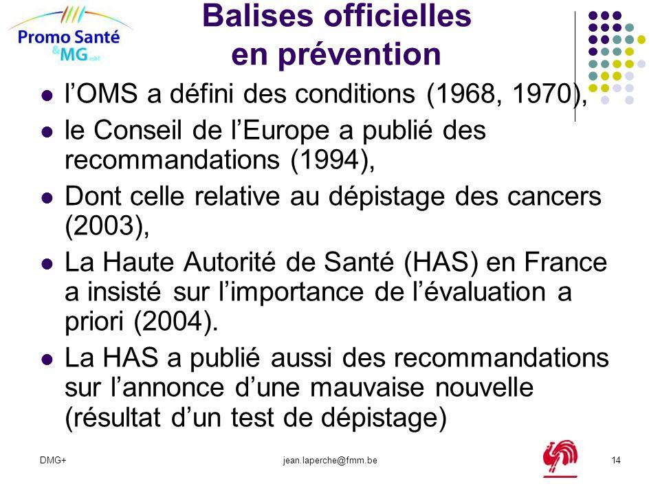 DMG+jean.laperche@fmm.be14 Balises officielles en prévention lOMS a défini des conditions (1968, 1970), le Conseil de lEurope a publié des recommandat