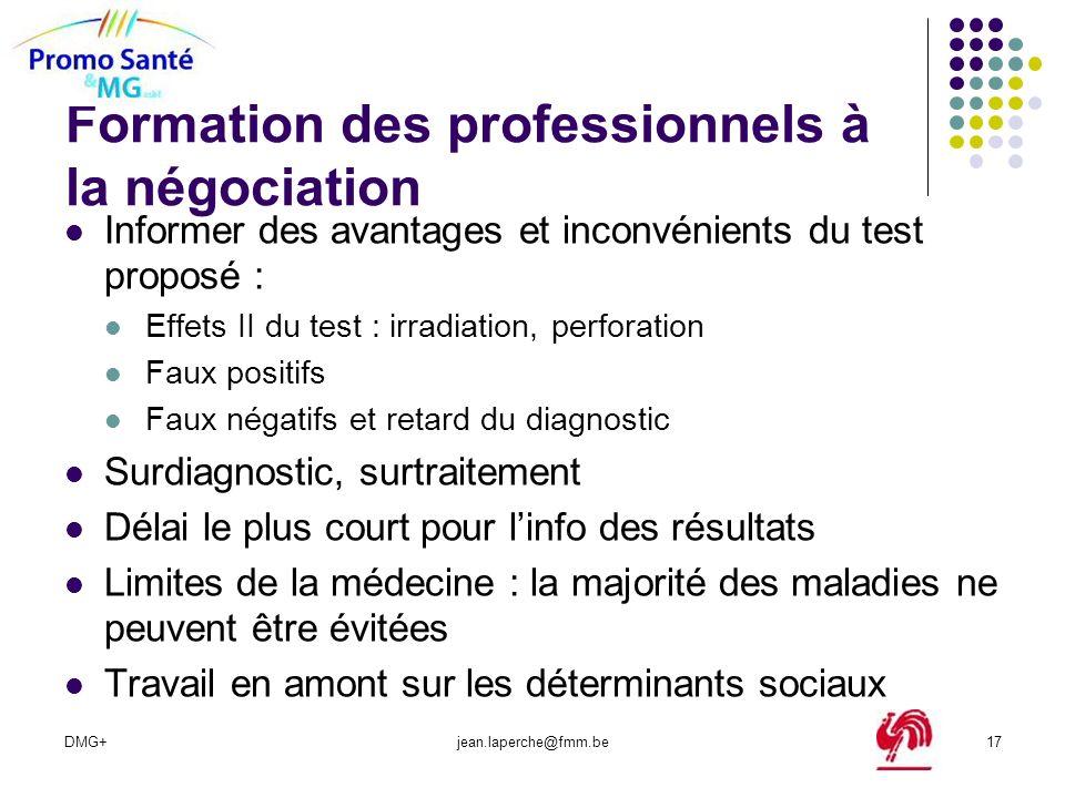 DMG+jean.laperche@fmm.be17 Formation des professionnels à la négociation Informer des avantages et inconvénients du test proposé : Effets II du test :