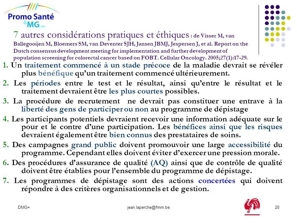DMG+jean.laperche@fmm.be20 7 autres considérations pratiques et éthiques : de Visser M, van Ballegooijen M, Bloemers SM, van Deventer SJH, Jansen JBMJ