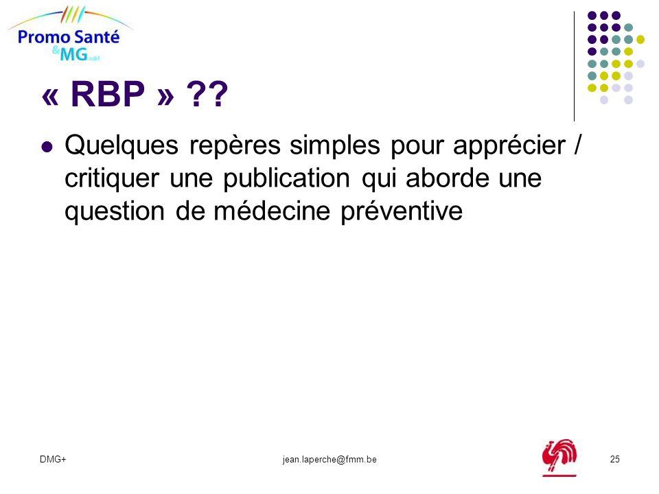 DMG+jean.laperche@fmm.be25 « RBP » ?? Quelques repères simples pour apprécier / critiquer une publication qui aborde une question de médecine préventi