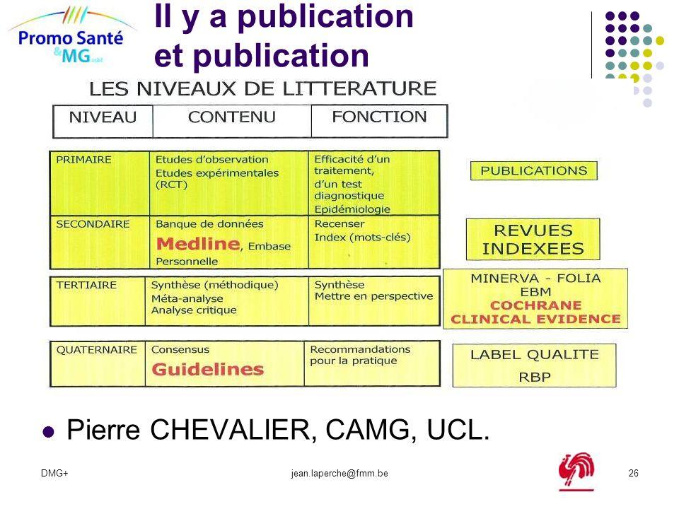 DMG+jean.laperche@fmm.be26 Il y a publication et publication Pierre CHEVALIER, CAMG, UCL.