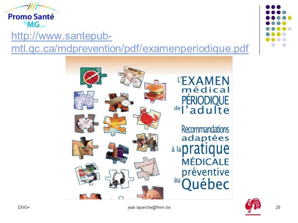 DMG+jean.laperche@fmm.be29 http://www.santepub- mtl.qc.ca/mdprevention/pdf/examenperiodique.pdf