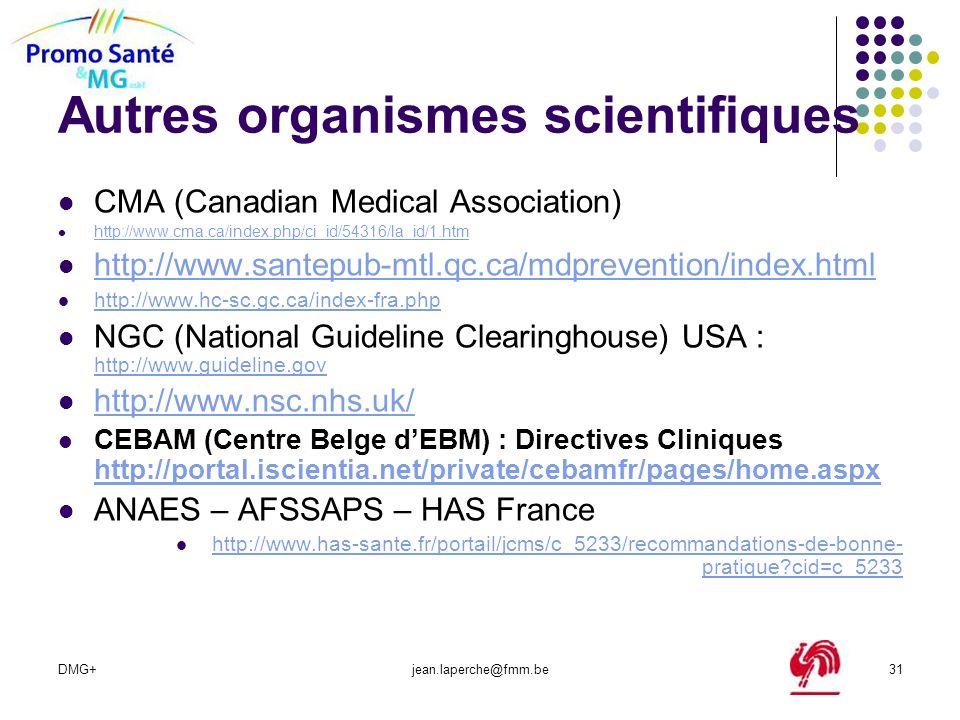 DMG+jean.laperche@fmm.be31 Autres organismes scientifiques CMA (Canadian Medical Association) http://www.cma.ca/index.php/ci_id/54316/la_id/1.htm http