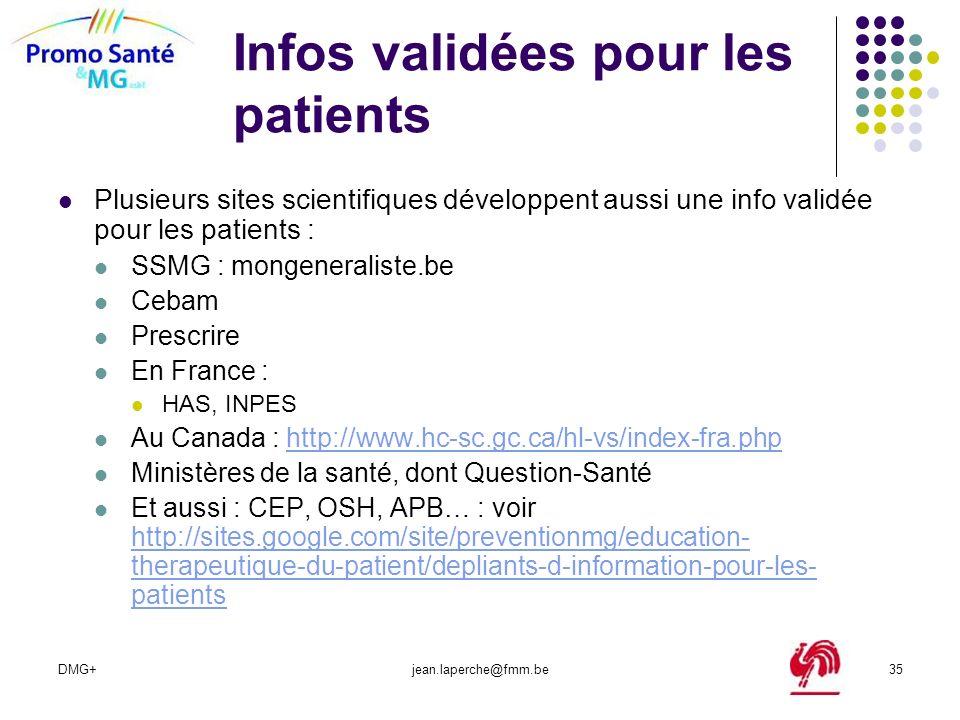 DMG+jean.laperche@fmm.be35 Infos validées pour les patients Plusieurs sites scientifiques développent aussi une info validée pour les patients : SSMG