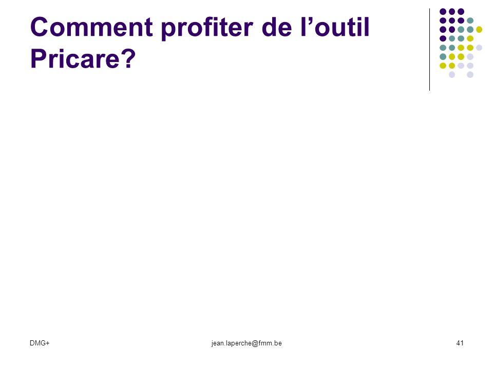 DMG+jean.laperche@fmm.be41 Comment profiter de loutil Pricare?