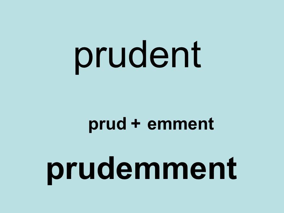 prudent prud+emment prudemment