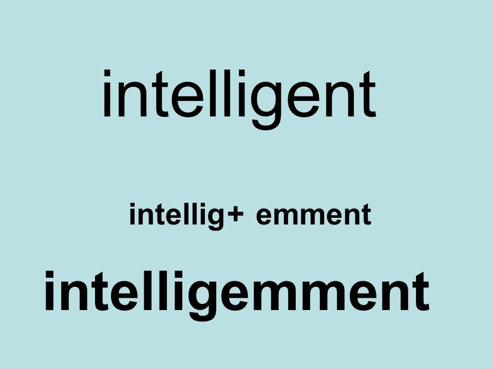 intelligent intellig+emment intelligemment