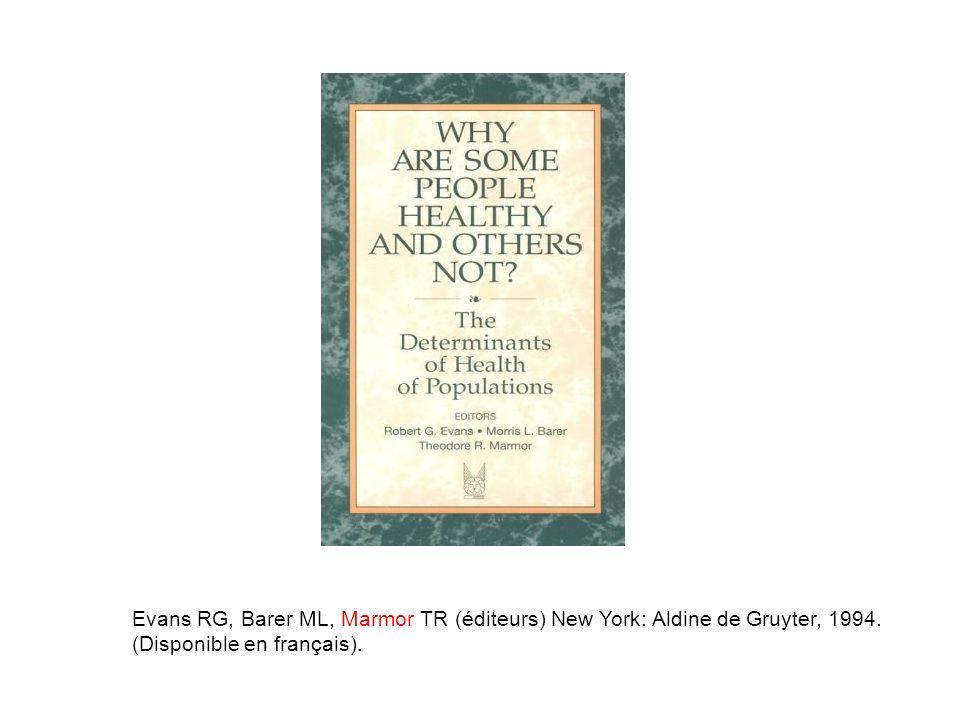 Evans RG, Barer ML, Marmor TR (éditeurs) New York: Aldine de Gruyter, 1994. (Disponible en français).