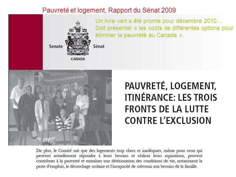 Pauvreté et logement, Rapport du Sénat 2009 Un livre vert a été promis pour décembre 2010… Doit présenter « les coûts de différentes options pour élim