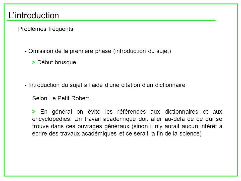 Lintroduction Problèmes fréquents - Omission de la première phase (introduction du sujet) > Début brusque. - Introduction du sujet à laide dune citati