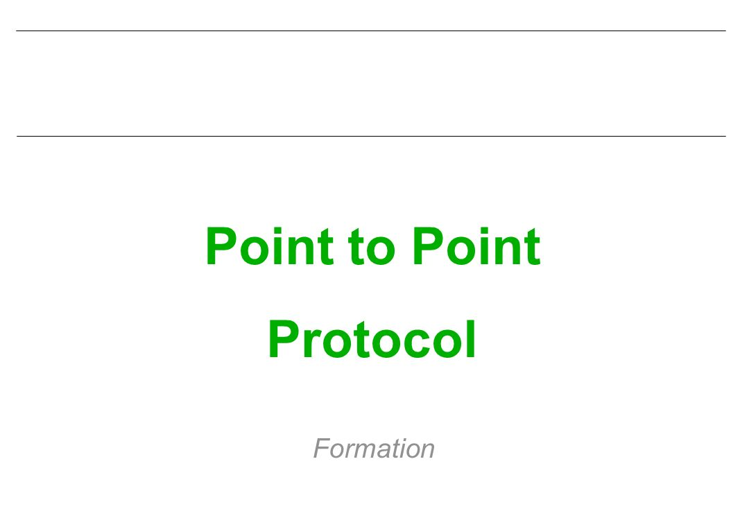 Point to Point Protocol Formation