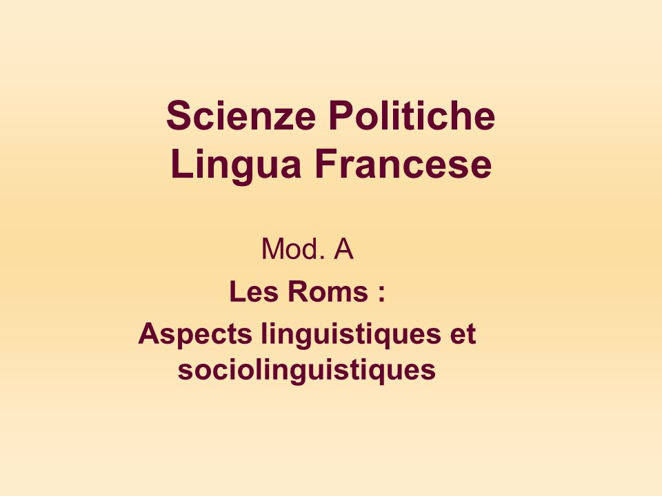 Scienze Politiche Lingua Francese Mod. A Les Roms : Aspects linguistiques et sociolinguistiques