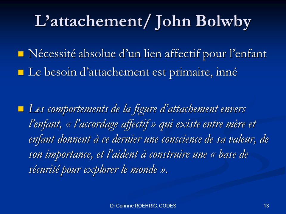 Lattachement/ John Bolwby Nécessité absolue dun lien affectif pour lenfant Nécessité absolue dun lien affectif pour lenfant Le besoin dattachement est