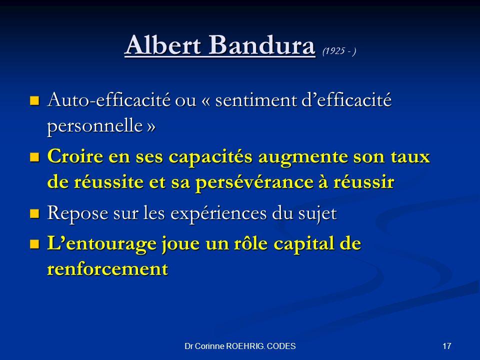 Albert Bandura Albert Bandura (1925 - ) Auto-efficacité ou « sentiment defficacité personnelle » Auto-efficacité ou « sentiment defficacité personnell