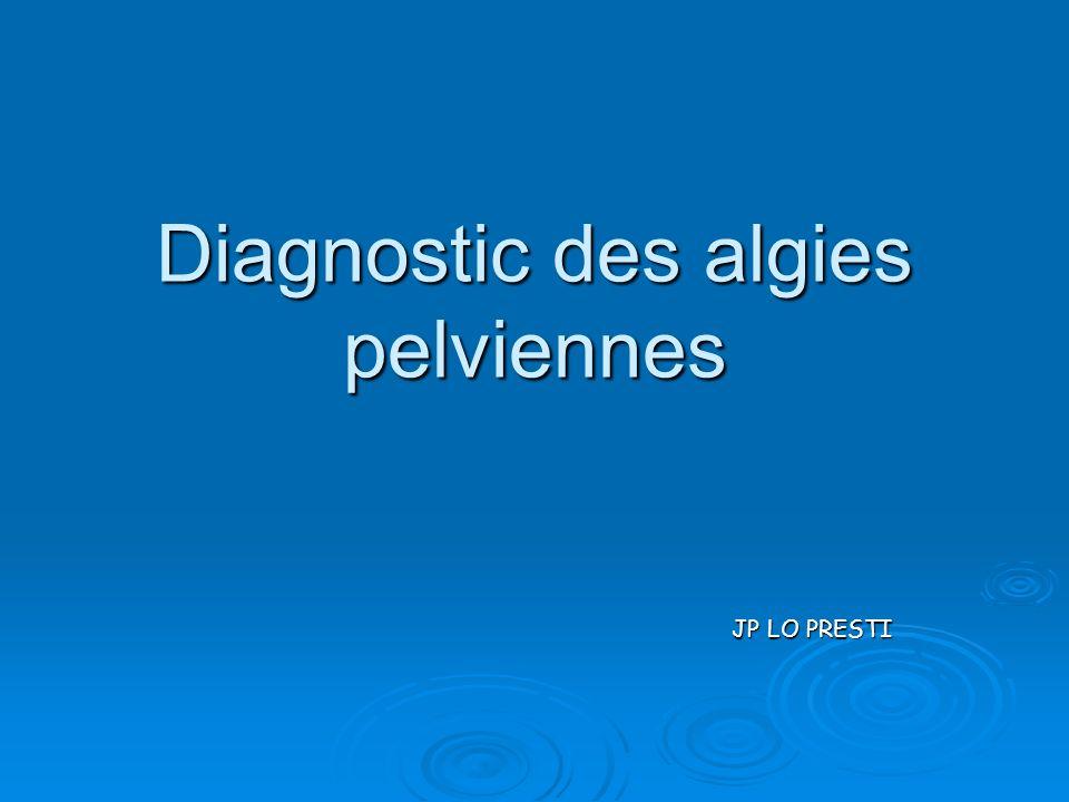Démarche diagnostique Interrogatoire ++ Interrogatoire ++ : méd, chir, fam, gynéco Antécédents: méd, chir, fam, gynéco : mode de survenue, type, localisation, irradiation, Caractère de la douleur: mode de survenue, type, localisation, irradiation, : leucorrhées ménorragies, métrorragies, signes urinaires, digestifs,..