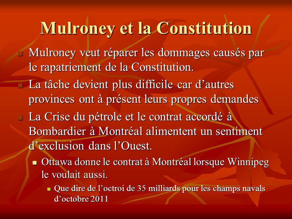 Mulroney et la Constitution Mulroney veut réparer les dommages causés par le rapatriement de la Constitution.