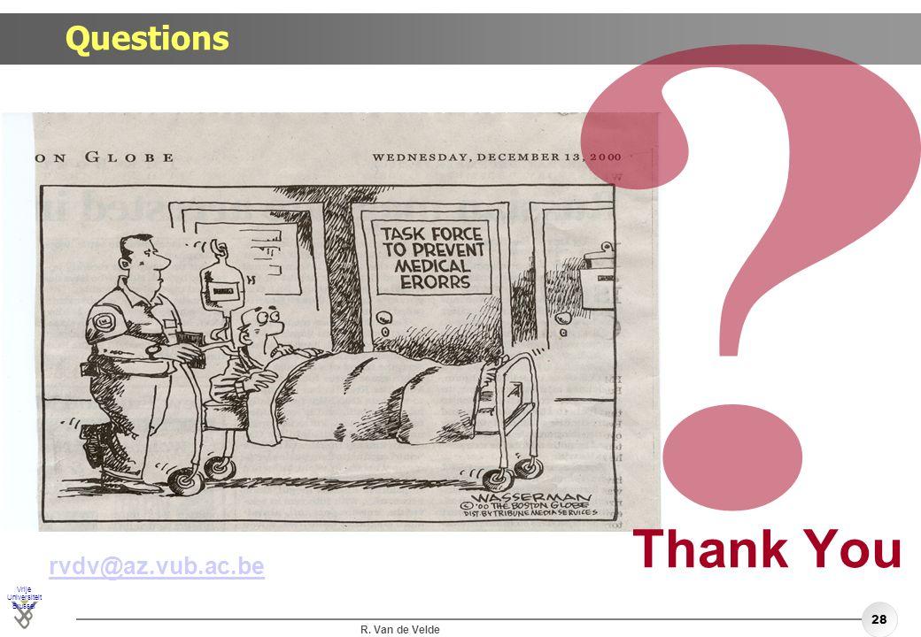 Vrije Universiteit Brussel R. Van de Velde 28 Thank You Questions rvdv@az.vub.ac.be