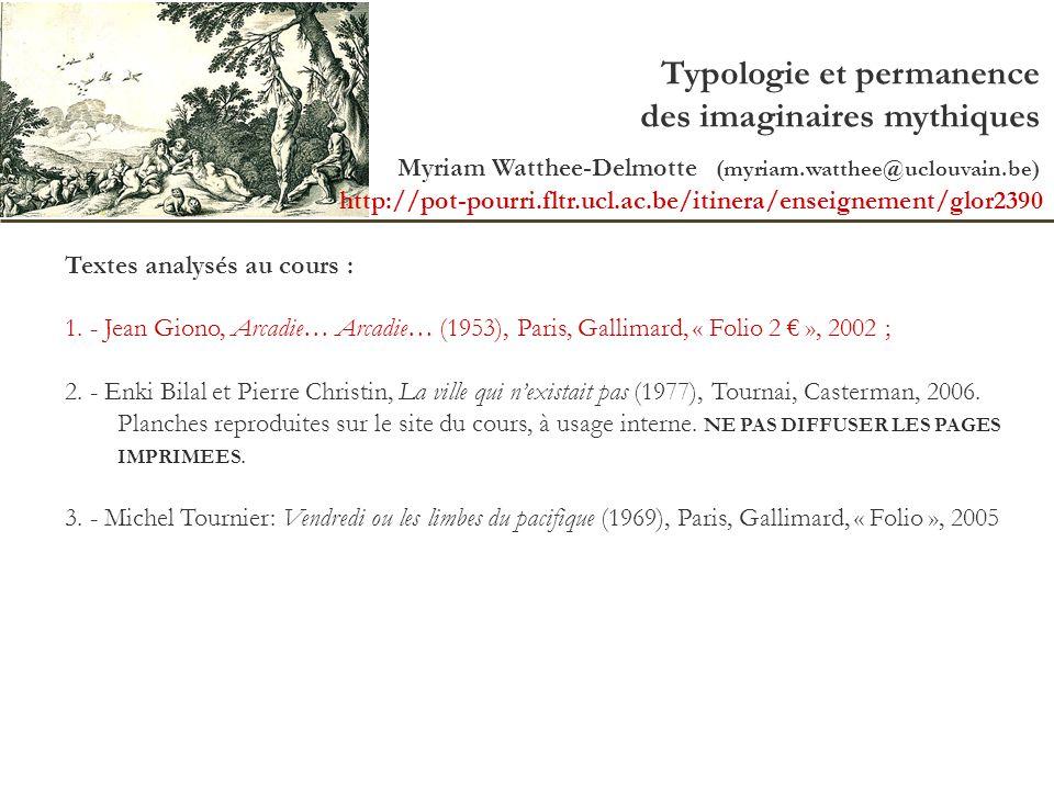 Typologie et permanence des imaginaires mythiques Myriam Watthee-Delmotte (myriam.watthee@uclouvain.be) Textes analysés au cours : 1. - Jean Giono, Ar