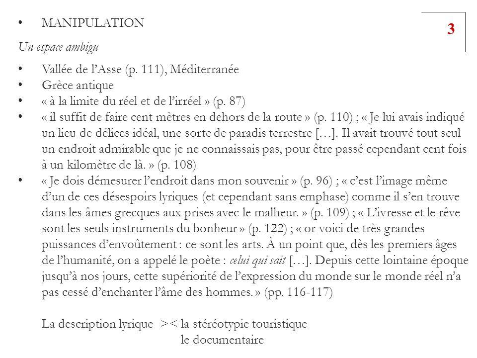 MANIPULATION Un espace ambigu Vallée de lAsse (p. 111), Méditerranée Grèce antique « à la limite du réel et de lirréel » (p. 87) « il suffit de faire