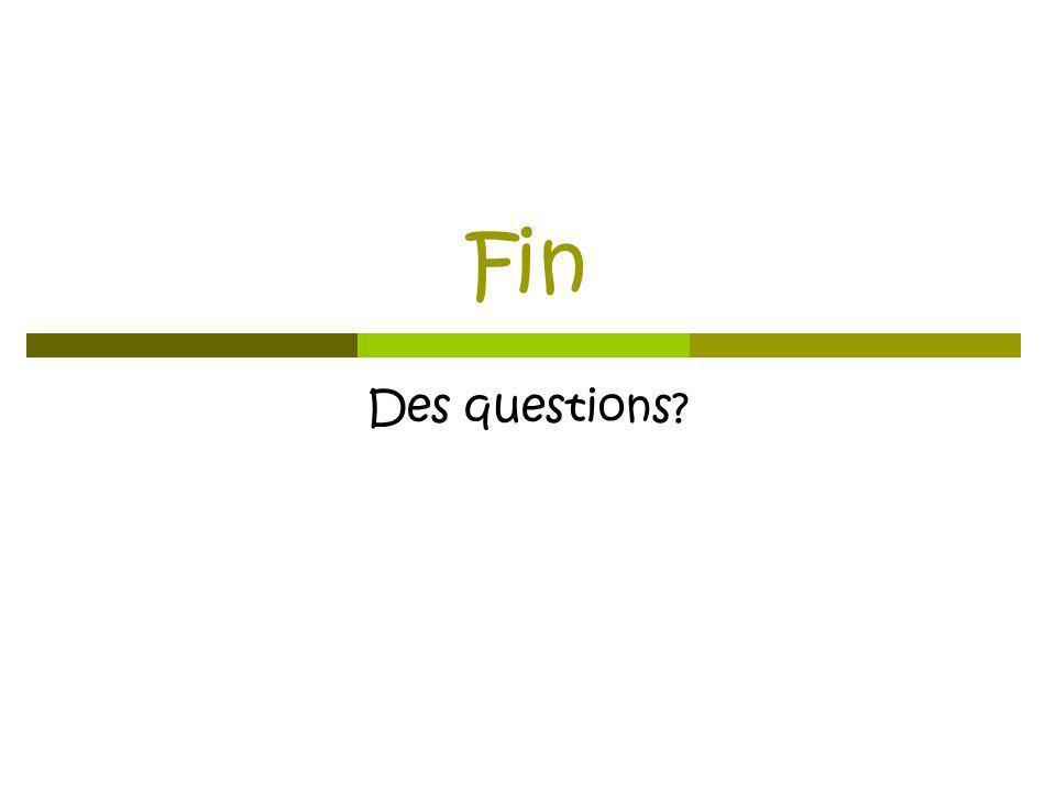 Fin Des questions