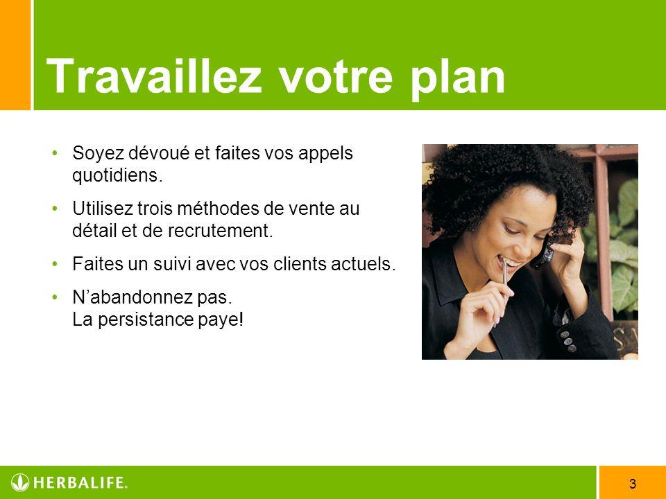 3 Travaillez votre plan Soyez dévoué et faites vos appels quotidiens. Utilisez trois méthodes de vente au détail et de recrutement. Faites un suivi av