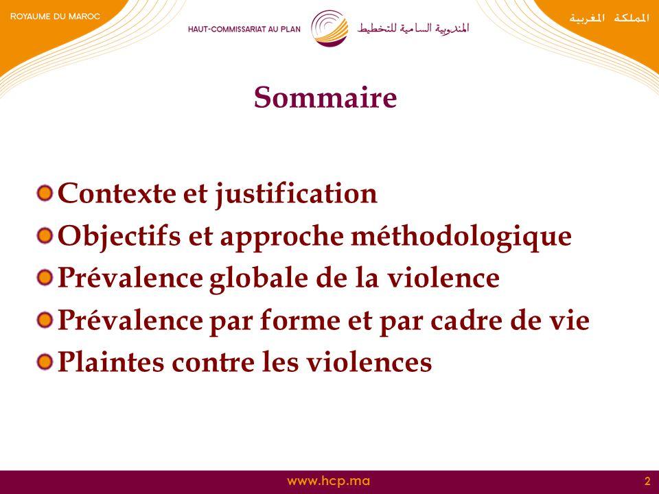 www.hcp.ma Sommaire Contexte et justification Objectifs et approche méthodologique Prévalence globale de la violence Prévalence par forme et par cadre