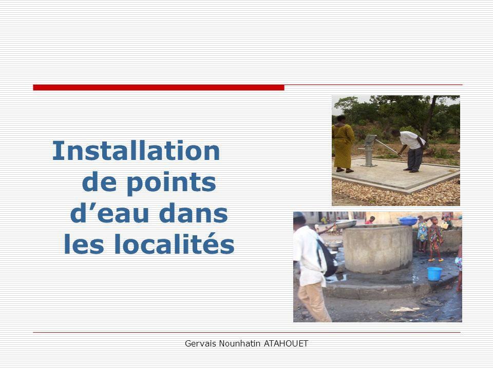 Gervais Nounhatin ATAHOUET Installation de points deau dans les localités