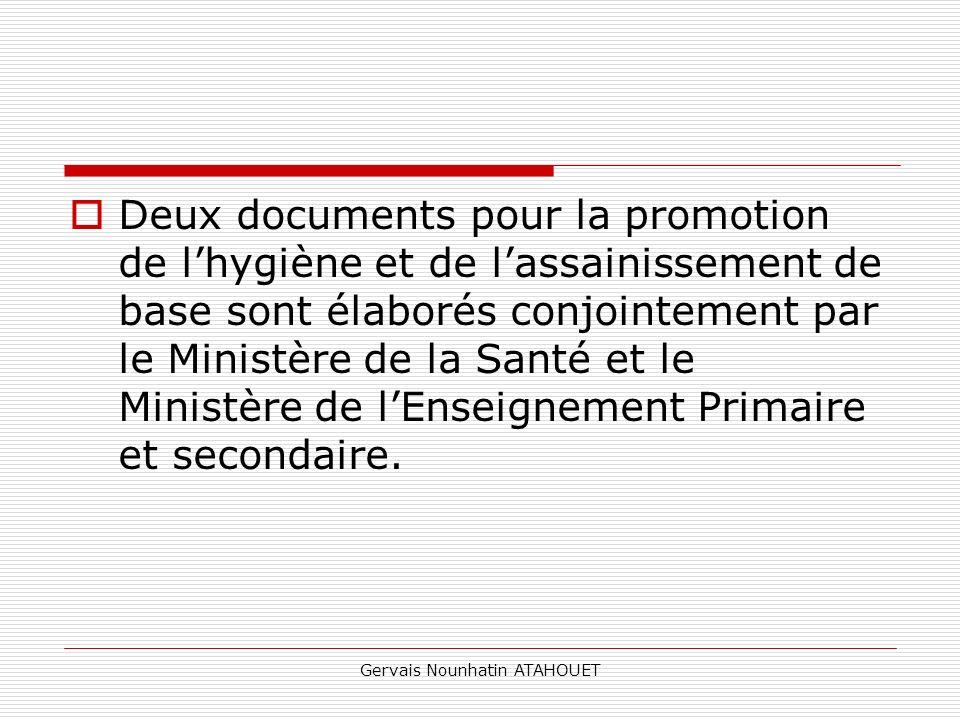 Gervais Nounhatin ATAHOUET Deux documents pour la promotion de lhygiène et de lassainissement de base sont élaborés conjointement par le Ministère de