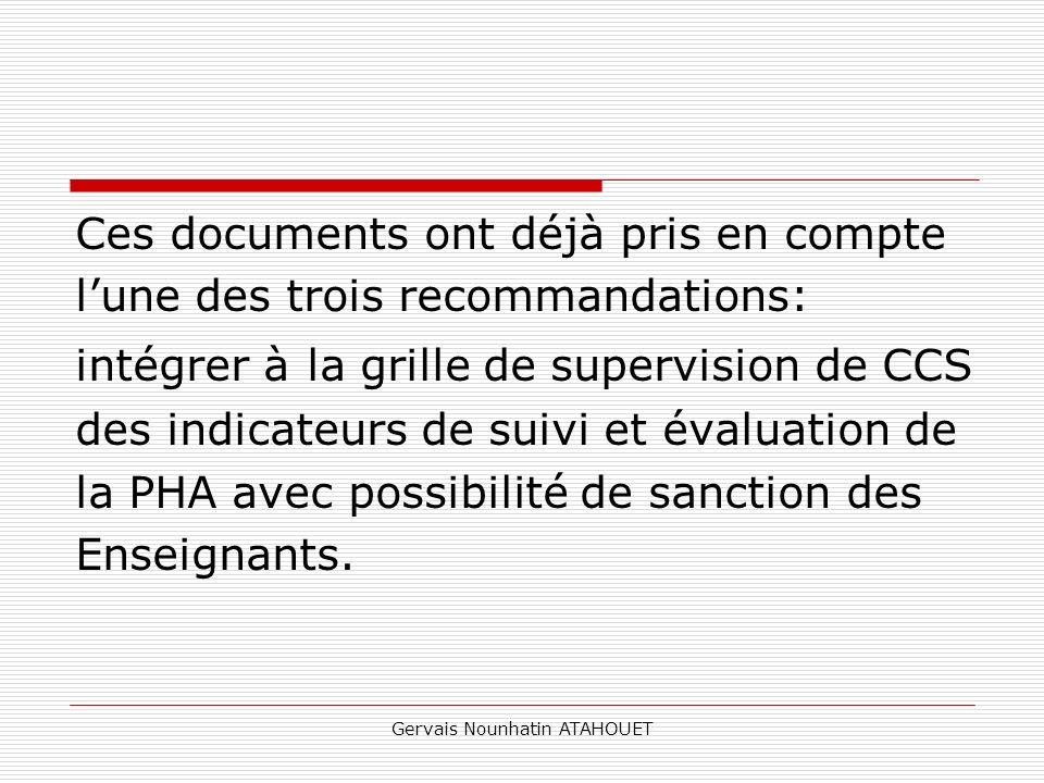 Gervais Nounhatin ATAHOUET Ces documents ont déjà pris en compte lune des trois recommandations: intégrer à la grille de supervision de CCS des indica