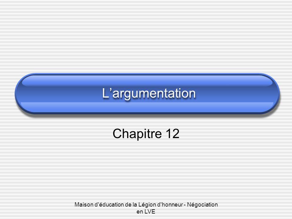 Maison d'éducation de la Légion d'honneur - Négociation en LVE Largumentation Chapitre 12