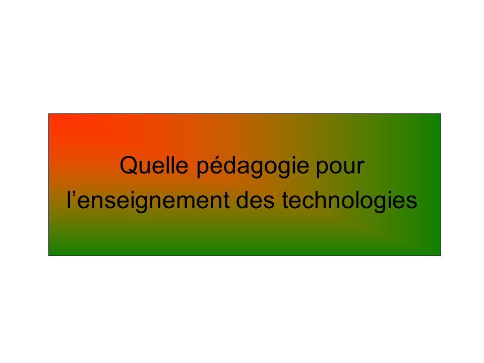 Quelle pédagogie pour lenseignement des technologies